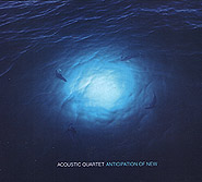 Acoustic Quartet. Anticipation of New. /digi-pack/.