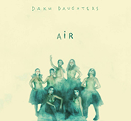 Dakh Daughters. Air. /digi-pack/.