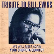 Квінтет Юрія Шепети. We Will Meet Again. Tribute to Bill Evans.