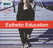 Esthetic Education. Leave Us Alone.