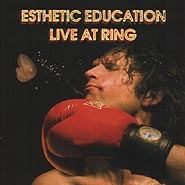 Esthetic Education. Live At Ring.