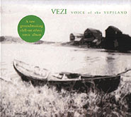 Vezi. Voice of the Vepsland. /digi-pack/. (Голос країни Вепс).