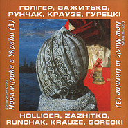 "Chamber Ensemble ""New Music in Ukraine"". Holliger, Zazhitko, Runchak, Krauze, Gorecki. (3)."