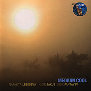 Nataliya Lebedeva Ensemble. Medium Cool.