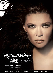 Ruslana. Music videos: Wild Energy. Amazon. Wild Dances. (DVD).