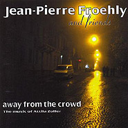Jean-Pierre Froehly. Away from the crowd. The music of Attila Zoller.