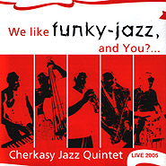 Cherkasy Jazz Quintet. We like funky-jazz, and You?..