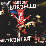 Gogol Bordello. Multi Kontra Culti vs. Irony.