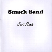 Smack Band. Just Music.